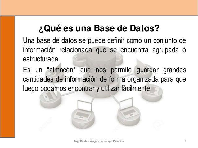 ¿Qué es una Base de Datos? Una base de datos se puede definir como un conjunto de información relacionada que se encuentra...