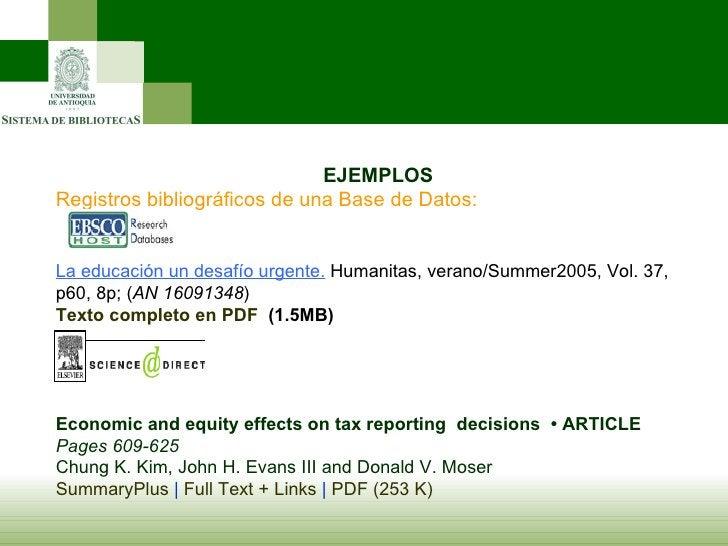 EJEMPLOS Registros bibliográficos de una Base de Datos: La educación un desafío urgente.  Humanitas, v...
