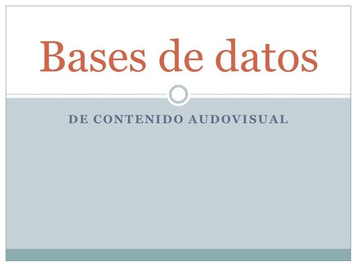 de contenidoaudovisual<br />Bases de datos<br />