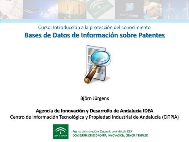Curso: Introducción a la protección del conocimiento      Bases de Datos de Información sobre Patentes                    ...
