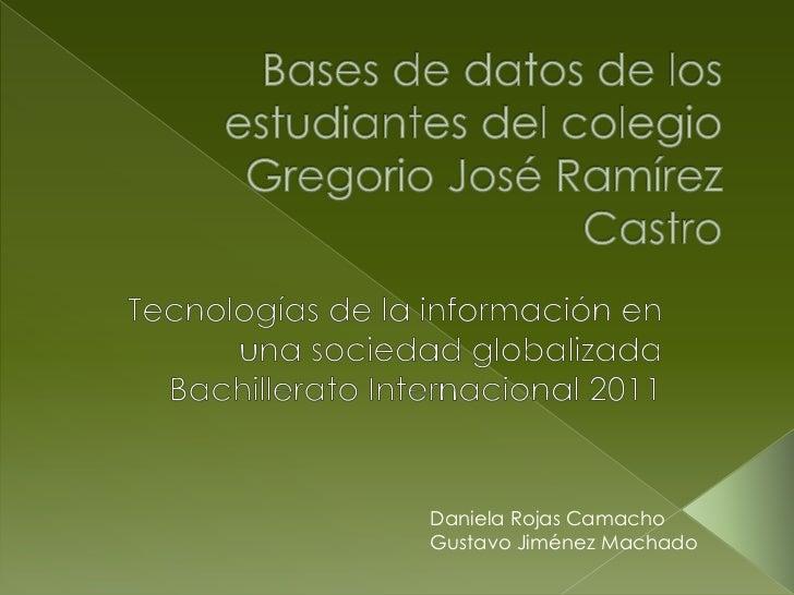 Bases de datos de los estudiantes del colegio Gregorio José Ramírez Castro<br />Tecnologías de la información en una socie...
