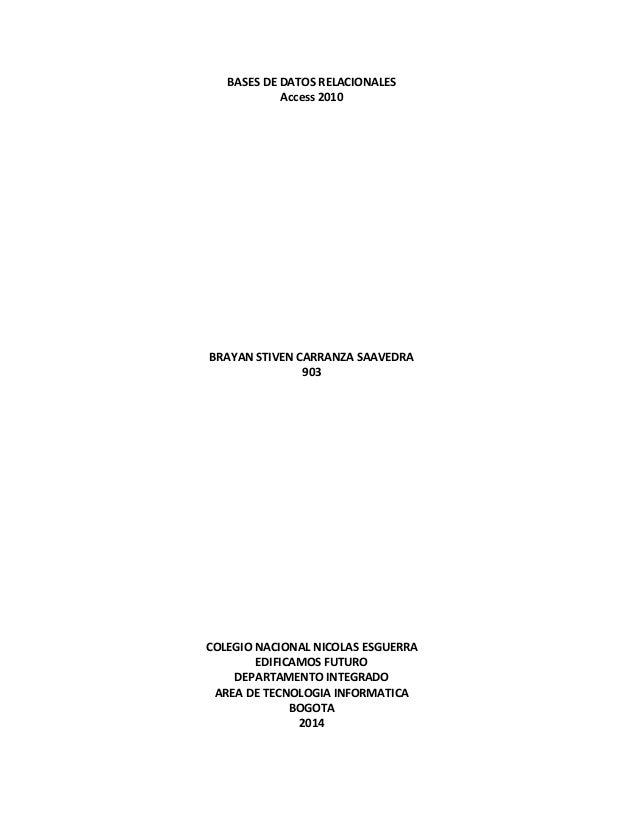 BASES DE DATOS RELACIONALES Access 2010 BRAYAN STIVEN CARRANZA SAAVEDRA 903 COLEGIO NACIONAL NICOLAS ESGUERRA EDIFICAMOS F...