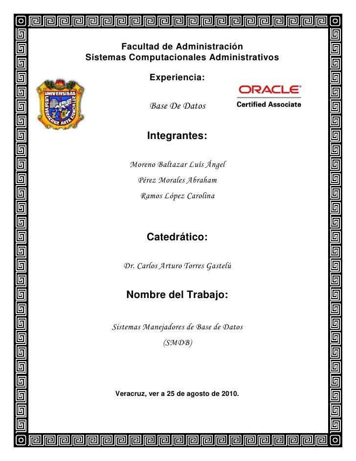 Facultad de Administración Sistemas Computacionales Administrativos                  Experiencia:                   Base D...