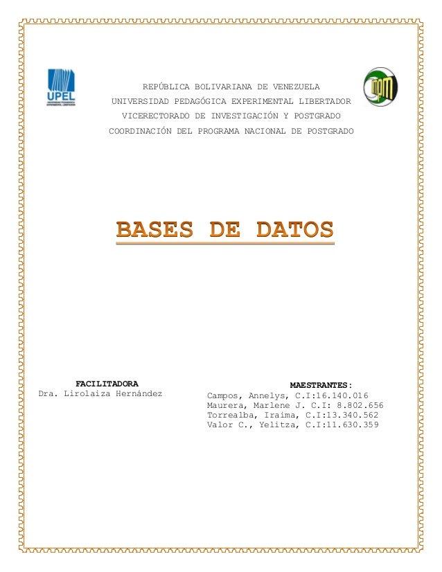 1 FACILITADORA Dra. Lirolaiza Hernández MAESTRANTES: Campos, Annelys, C.I:16.140.016 Maurera, Marlene J. C.I: 8.802.656 To...