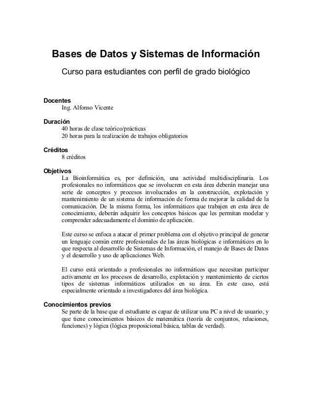 Bases de Datos y Sistemas de Información       Curso para estudiantes con perfil de grado biológicoDocentes     Ing. Alfon...