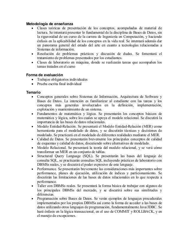 Metodología de enseñanza   Clases teóricas de presentación de los conceptos, acompañadas de material de     lectura. Se i...