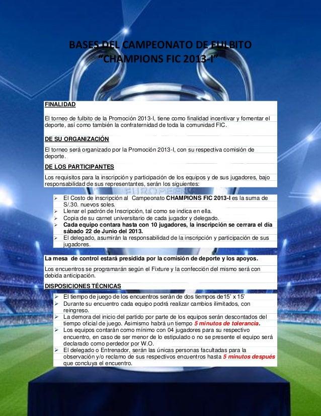"""BASES DEL CAMPEONATO DE FULBITO""""CHAMPIONS FIC 2013-I""""FINALIDADEl torneo de fulbito de la Promoción 2013-I, tiene como fina..."""
