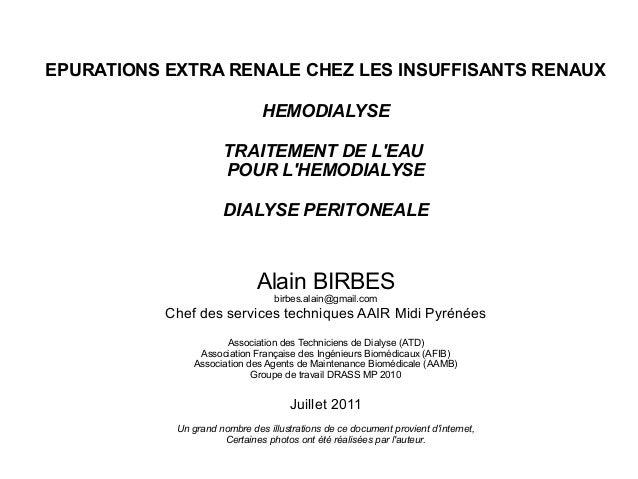 EPURATIONS EXTRA RENALE CHEZ LES INSUFFISANTS RENAUX HEMODIALYSE TRAITEMENT DE L'EAU POUR L'HEMODIALYSE DIALYSE PERITONEAL...