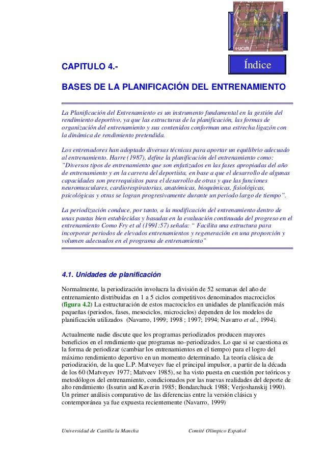 Universidad de Castilla la Mancha Comité Olímpico Español CAPITULO 4.- BASES DE LA PLANIFICACIÓN DEL ENTRENAMIENTO La Plan...