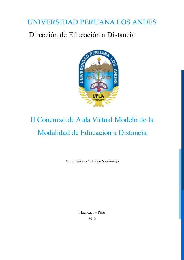 UNIVERSIDAD PERUANA LOS ANDES Dirección de Educación a Distancia  II Concurso de Aula Virtual Modelo de la Modalidad de Ed...