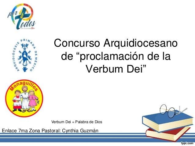 """Concurso Arquidiocesano de """"proclamación de la Verbum Dei"""" Enlace 7ma Zona Pastoral: Cynthia Guzmán Verbum Dei = Palabra d..."""