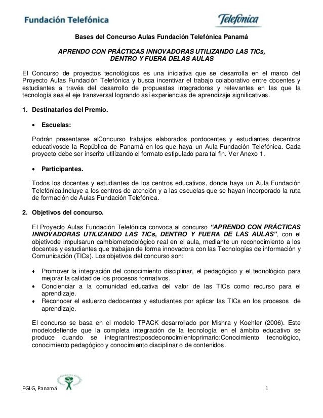 FGLG, Panamá 1 Bases del Concurso Aulas Fundación Telefónica Panamá APRENDO CON PRÁCTICAS INNOVADORAS UTILIZANDO LAS TICs,...