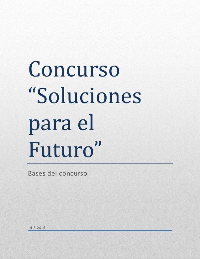 """Concurso """"Soluciones para el Futuro"""" Bases del concurso 4-5-2016"""