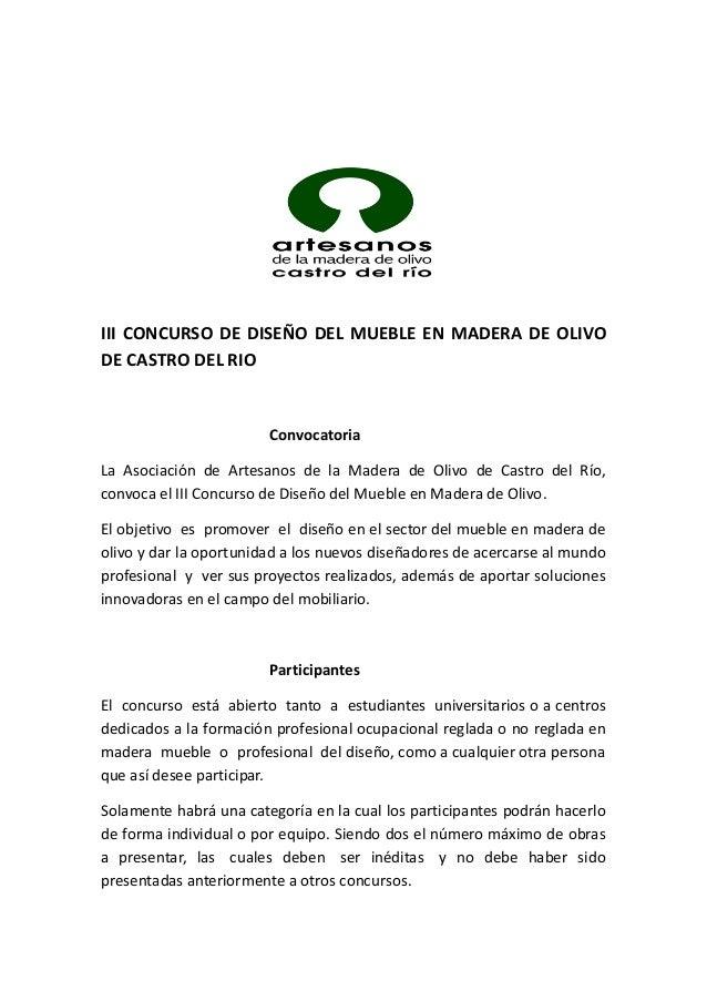 III CONCURSO DE DISEÑO DEL MUEBLE EN MADERA DE OLIVO DE CASTRO DEL RIO Convocatoria La Asociación de Artesanos de la Mader...