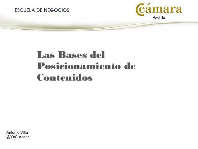 Las Bases del Posicionamiento de Contenidos  Antonio Villa @YoCurador