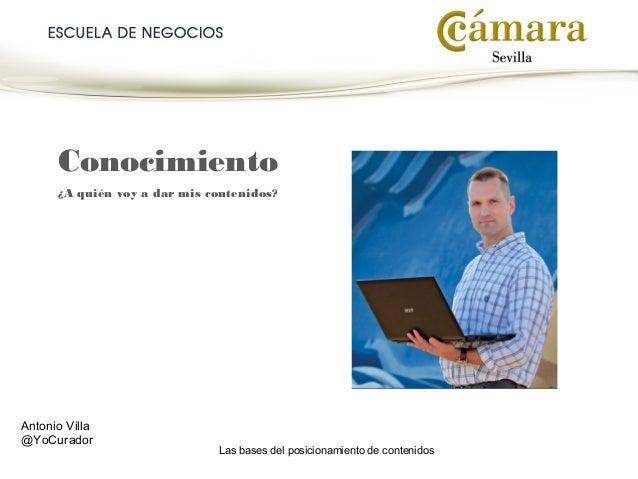 """""""Las Bases del Posicionamiento de Contenidos"""" por Antonio Villa (@YoCurador) Slide 3"""