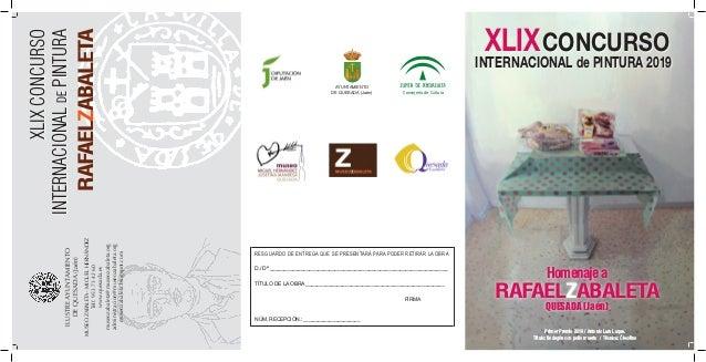 Homenajea RAFAELZABALETA AYUNTAMIENTO DE QUESADA (Jaén) Consejería de Cultura XLIXCONCURSO INTERNACIONALDEPINTURA RAFAELZA...