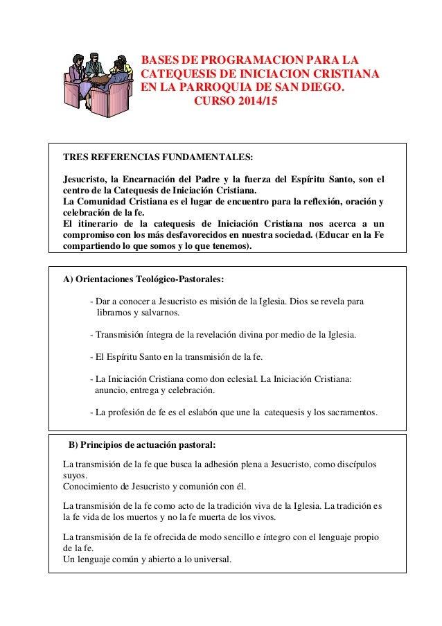BASES DE PROGRAMACION PARA LA  CATEQUESIS DE INICIACION CRISTIANA  EN LA PARROQUIA DE SAN DIEGO.  CURSO 2014/15  TRES REFE...
