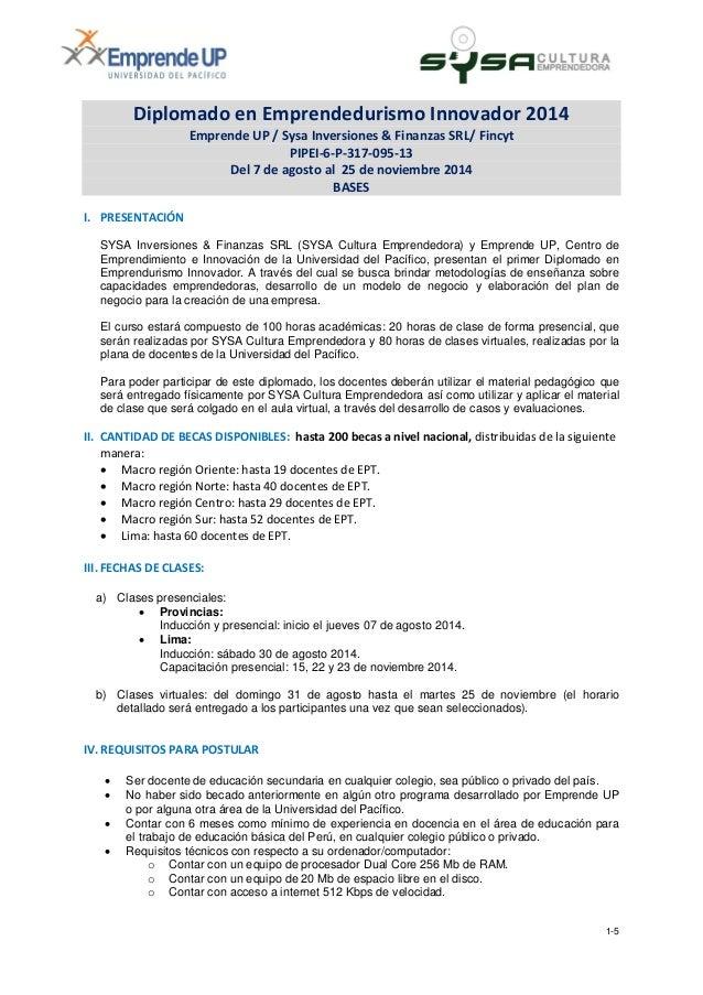 1-5 Diplomado en Emprendedurismo Innovador 2014 Emprende UP / Sysa Inversiones & Finanzas SRL/ Fincyt PIPEI-6-P-317-095-13...