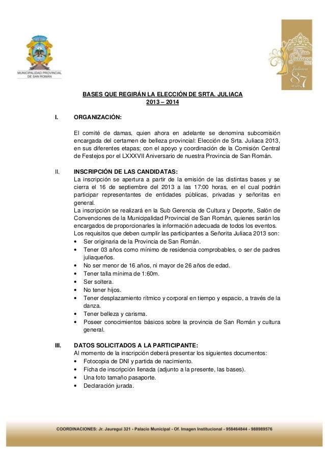 BASES QUE REGIRÁN LA ELECCIÓN DE SRTA. JULIACA 2013 – 2014 I. ORGANIZACIÓN: El comité de damas, quien ahora en adelante se...