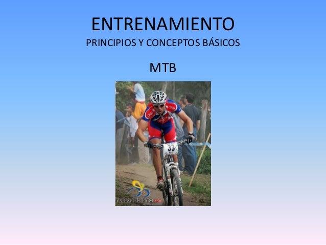 ENTRENAMIENTO  PRINCIPIOS Y CONCEPTOS BÁSICOS  MTB