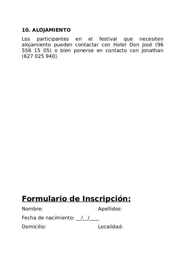 10. ALOJAMIENTO Los participantes en el festival que necesiten alojamiento pueden contactar con Hotel Don José (96 556 15 ...