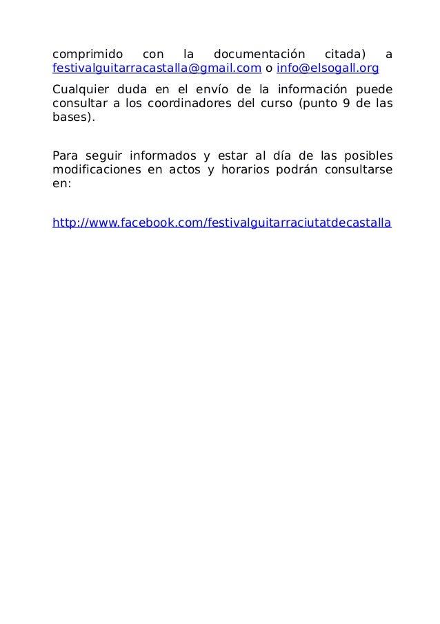 comprimido con la documentación citada) a festivalguitarracastalla@gmail.com o info@elsogall.org Cualquier duda en el enví...