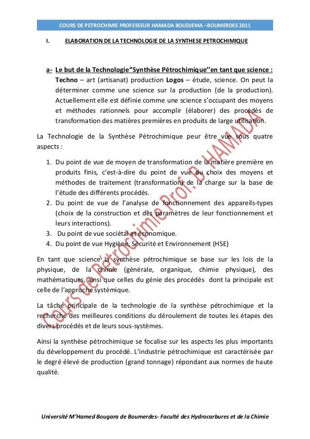 COURS DE PETROCHIMIE PROFESSEUR HAMADA BOUDJEMA –BOUMERDES 2011 Université M'Hamed Bougara de Boumerdes- Faculté des Hydro...