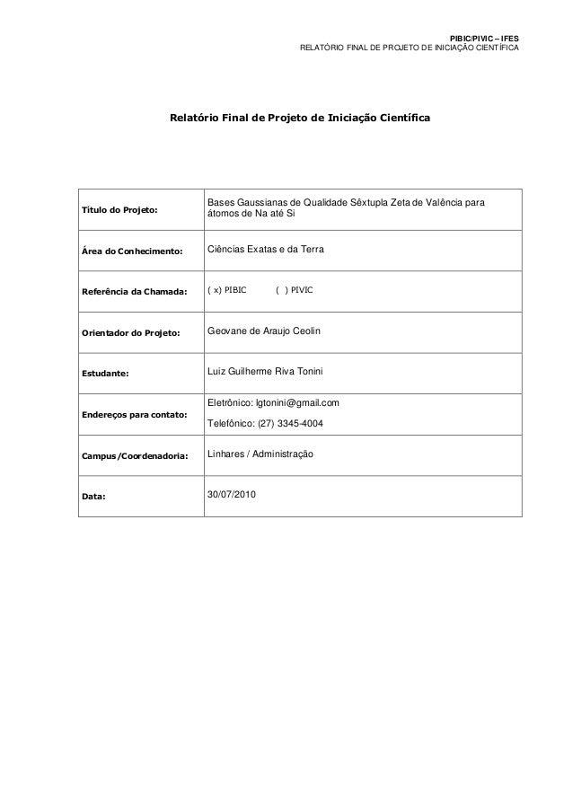 PIBIC/PIVIC – IFES RELATÓRIO FINAL DE PROJETO DE INICIAÇÃO CIENTÍFICA Relatório Final de Projeto de Iniciação Científica T...