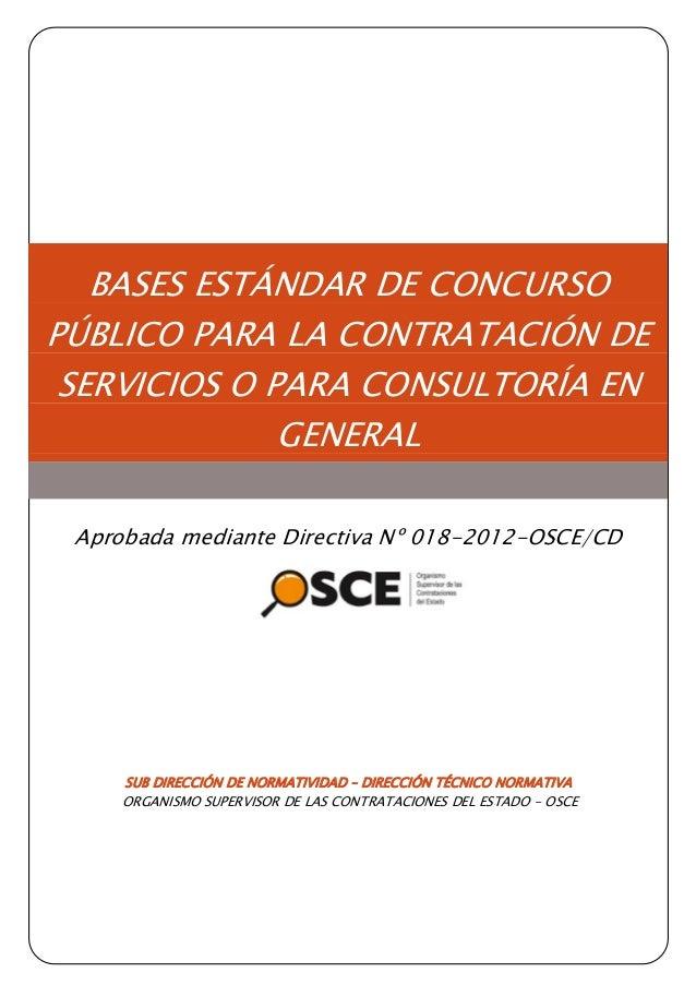 BASES ESTÁNDAR DE CONCURSO PÚBLICO PARA LA CONTRATACIÓN DE SERVICIOS O PARA CONSULTORÍA EN GENERAL Aprobada mediante Direc...