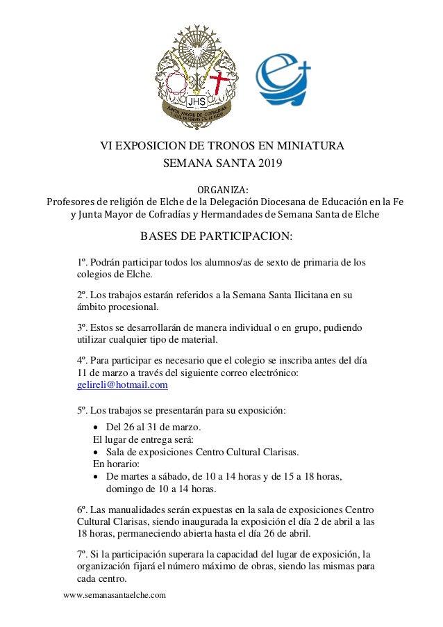 www.semanasantaelche.com VI EXPOSICION DE TRONOS EN MINIATURA SEMANA SANTA 2019 ORGANIZA: Profesores de religión de Elche ...