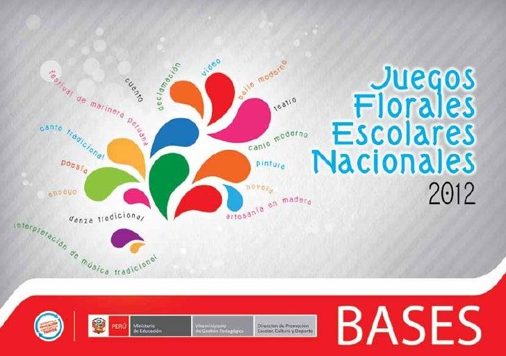 BASES                           VIII JUEGOS FLORALES ESCOLARES NACIONALES 20121. PRESENTACIÓN                             ...