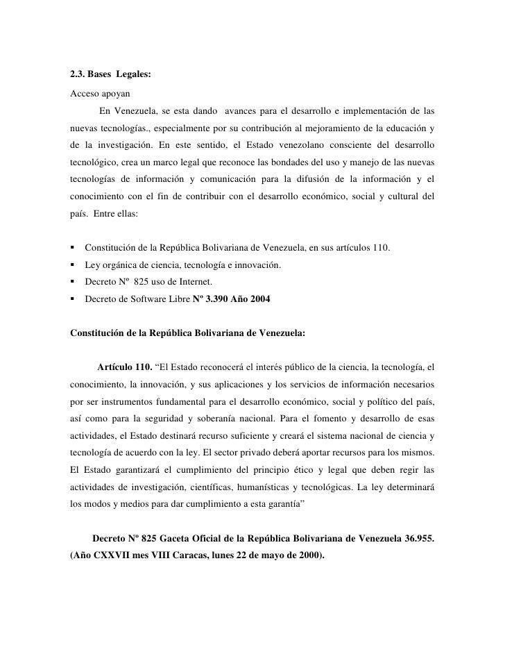 2.3. Bases Legales:Acceso apoyan       En Venezuela, se esta dando avances para el desarrollo e implementación de lasnueva...