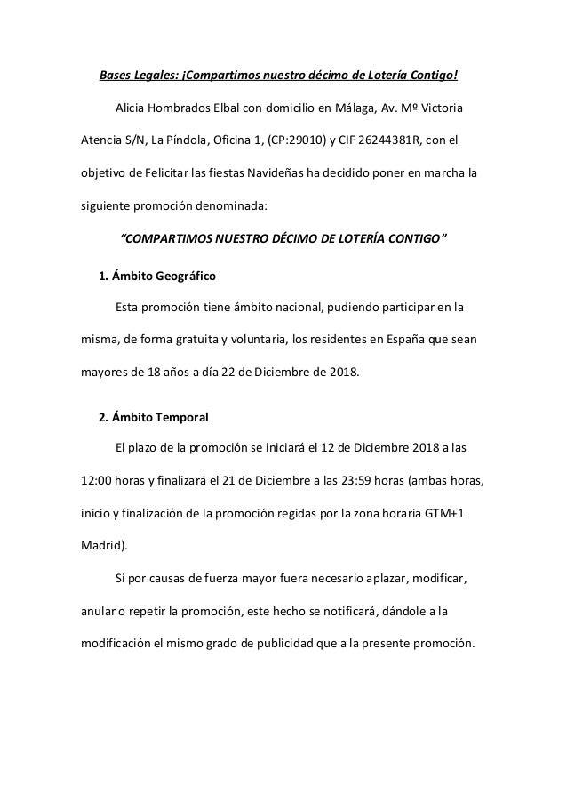 Bases Legales: ¡Compartimos nuestro décimo de Lotería Contigo! Alicia Hombrados Elbal con domicilio en Málaga, Av. Mº Vict...