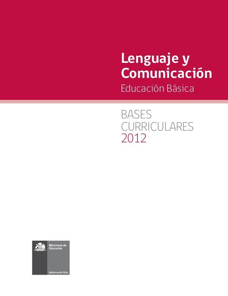 Lenguaje yComunicaciónEducación BásicaBASESCURRICULARES2012