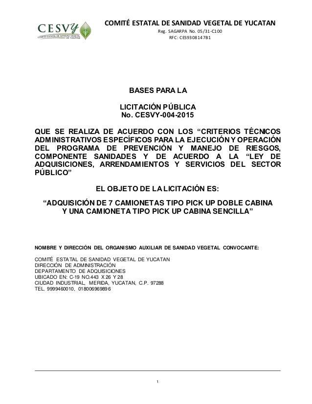 COMITÉ ESTATAL DE SANIDAD VEGETAL DE YUCATAN Reg. SAGARPA No. 05/31-C100 RFC: CES9308147B1 1 BASES PARA LA LICITACIÓN PÚBL...
