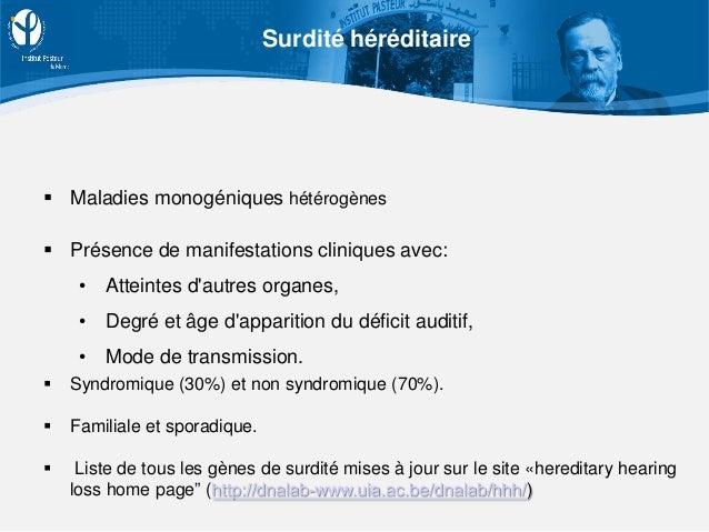  Maladies monogéniques hétérogènes  Présence de manifestations cliniques avec: • Atteintes d'autres organes, • Degré et ...