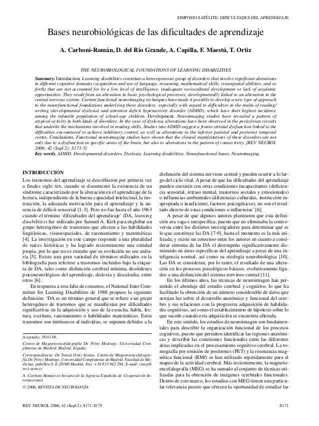 SIMPOSIO SATÉLITE: DIFICULTADES DEL APRENDIZAJE Bases neurobiológicas de las dificultades de aprendizaje A. Carboni-Román,...