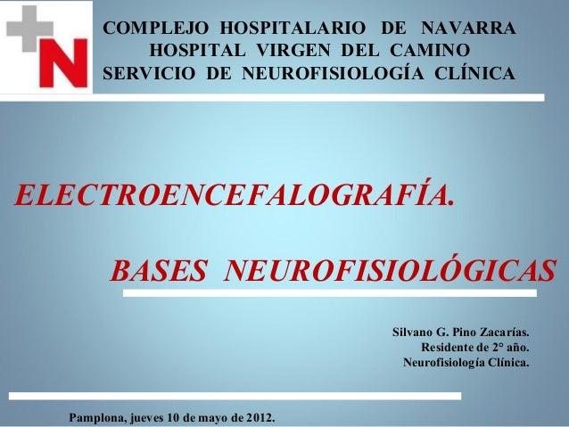 COMPLEJO HOSPITALARIO DE NAVARRA           HOSPITAL VIRGEN DEL CAMINO       SERVICIO DE NEUROFISIOLOGÍA CLÍNICAELECTROENCE...
