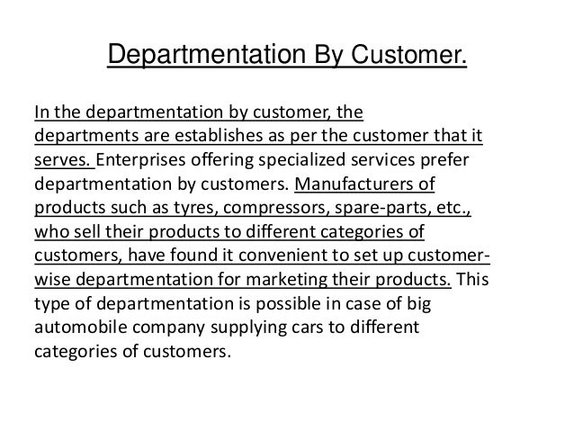 departmentation by location Unit 3 (p 26): organizational structure and design: organization with the basis for expansion of business into different areas where organization could do well through departmentation types of departmentation: departmentalization by territory/location.