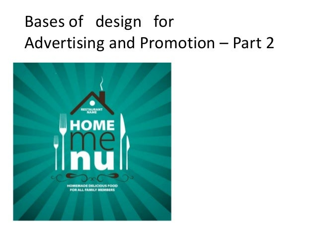 Bases of design for Advertising and Promotion – Part 2