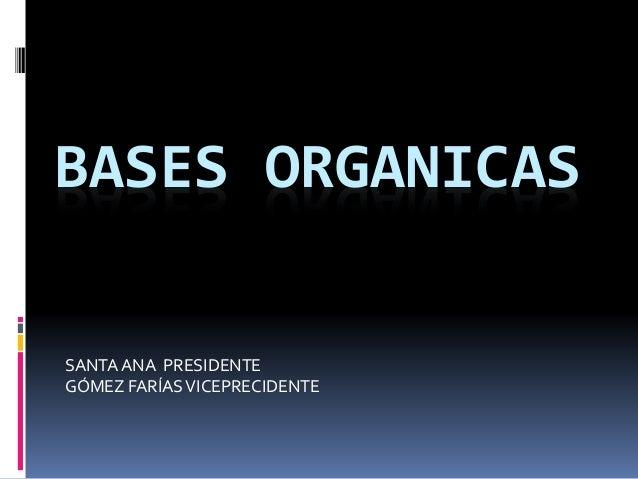BASES ORGANICAS SANTA ANA PRESIDENTE GÓMEZ FARÍASVICEPRECIDENTE