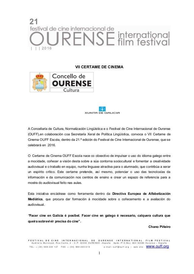 21       2 0 1 6 VII CERTAME DE CINEMA A Concellaría de Cultura, Normalización Lingüística e o Festival de Cine Internacio...