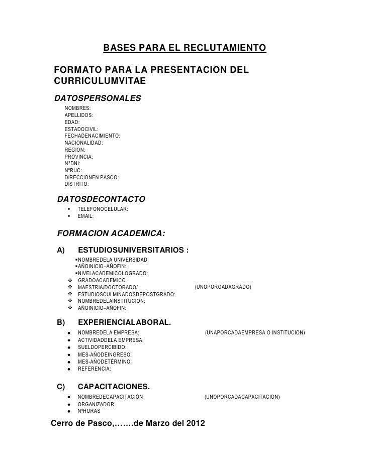 BASES PARA EL RECLUTAMIENTOFORMATO PARA LA PRESENTACION DELCURRICULUMVITAEDATOSPERSONALES   NOMBRES:   APELLIDOS:   EDAD: ...