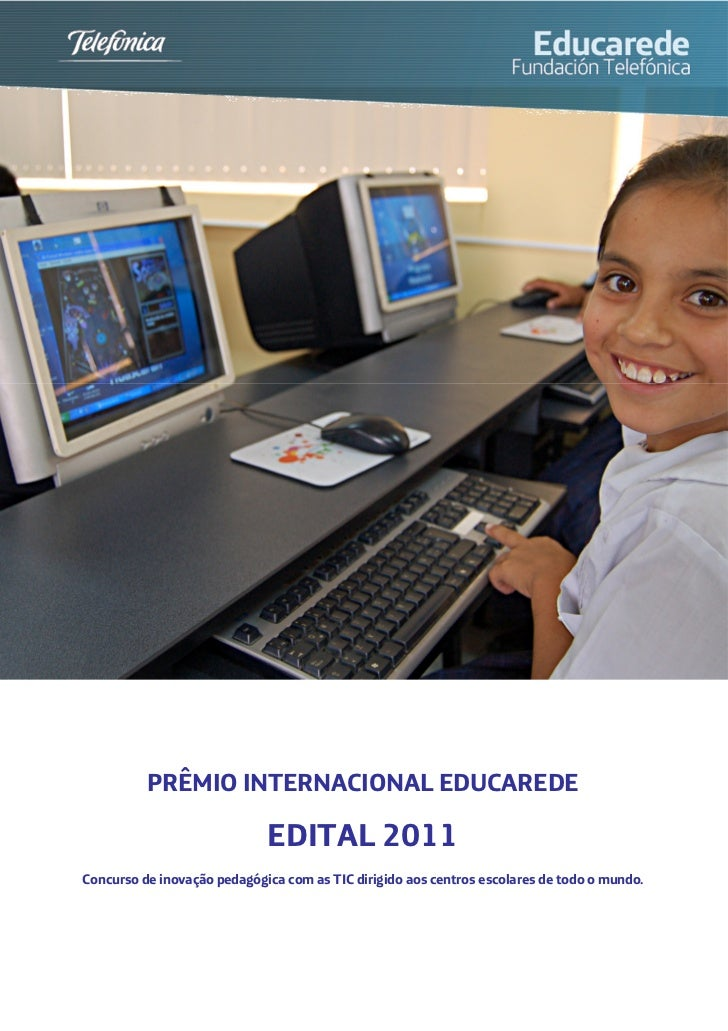 PRÊMIO INTERNACIONAL EDUCAREDE                             EDITAL 2011Concurso de inovação pedagógica com as TIC dirigido ...
