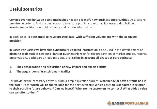 Useful scenarios Competitiveness between ports emphasizes needs to identify new business opportunities. As a second premis...