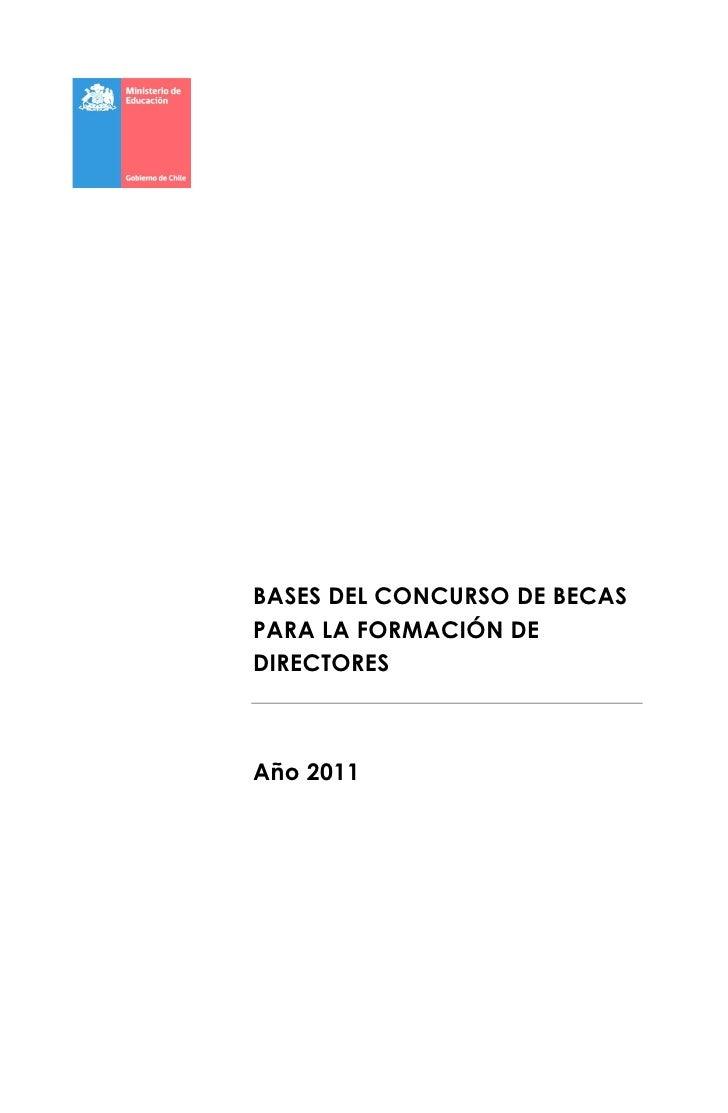 BASES DEL CONCURSO DE BECASPARA LA FORMACIÓN DEDIRECTORESAño 2011