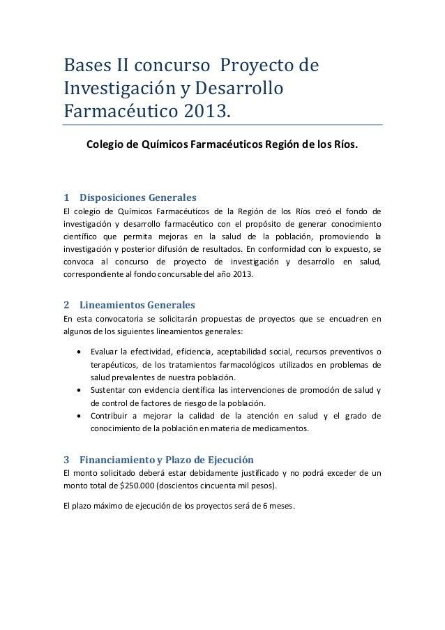 Bases II concurso Proyecto de Investigacion y Desarrollo Farmaceutico 2013. Colegio de Químicos Farmacéuticos Región de lo...