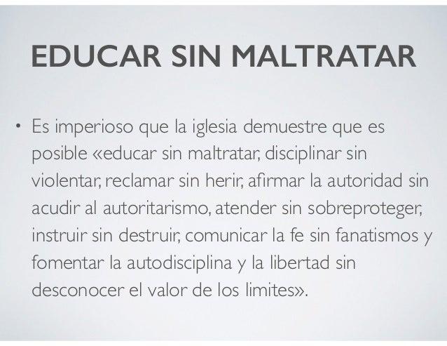 EDUCAR SIN MALTRATAR • Es imperioso que la iglesia demuestre que es posible «educar sin maltratar, disciplinar sin violent...