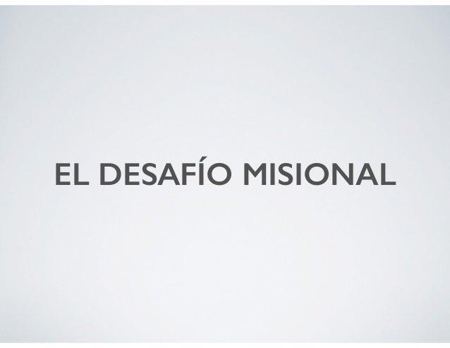 EL DESAFÍO MISIONAL